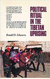 Circle of Protest: Political Ritual in the Tibetan Uprising, Ronald D. Schwartz