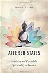 Altered States: Buddhism and Psychedelic Spirituality in America,
