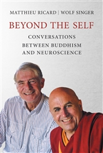 Beyond the Self Conversations between Buddhism and Neuroscience