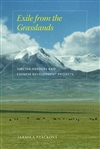 Exile from the Grasslands: Tibetan Herders and Chinese Development Projects, Jarmila Ptackova