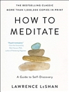 How to Meditate: A Guide to Self-Discovery By: Lawrence LeShan