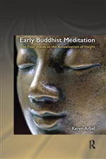 Early Buddhist Meditation by Keren Arbel