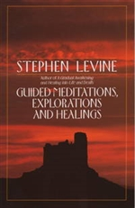 Guided Meditations, Explorations and Healings, Stephen Levine