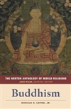 Norton Anthology of World Religions: Buddhism, Donald S. Lopez
