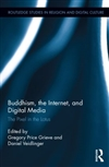 Buddhism, the Internet, and Digital Media The Pixel in the Lotus