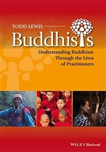 Buddhists: Understanding Buddhism Through the Lives of Practitioners