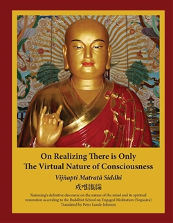 On Realizing There is Only the Virtual Nature of Consciousness By Vijnapti Matrata Siddhi