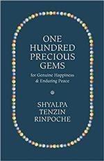 One Hundred Precious Gems: For Genuine Happiness and Enduring Peace, Shyalpa Tenzin Rinpoche