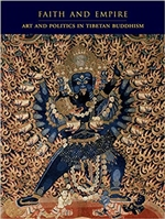 Faith and Empire: Art and Politics in Tibetan Buddhism