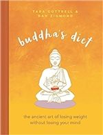 Buddha's Diet: The Ancient Art of Losing Weight Without Losing Your Mind, Tara Cottrell-Dan Zigmond