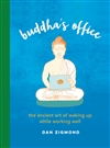 Buddha's Office <br> By: Dan Zigmond