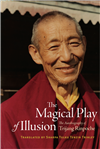 Magical Play of Illusion: The Autobiography of Trijang Rinpoche