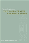 Vajra Prajna Paramita Sutra: A General Explanation <br> By Hsuan Hua