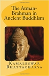 Atman-Brahman in Ancient Buddhism