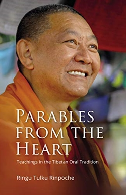 Parables from the Heart: Teachings in the Tibetan Oral Tradition