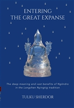 Entering the Great Expanse: The Deep Meaning and Vast Benefits of Ngondro in the Longchen Nyingtik Tradition