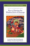Key to Opening the Wisdom Door of Anuyoga: Exploring the One Taste of the Three Mandalas  Khenchen Palden Sherab Rinpoche and  Khenpo Tsewang Dongyal Rinpoche