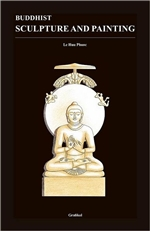 Buddhist Sculpture and Painting <br> Le Huu Phuoe
