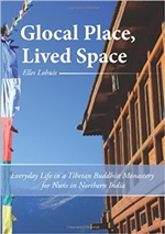 Global Place, Lived Space: everyday Life in a Tibetan Buddhist Monastery for Nuns in Northen India, Elles Lohuis