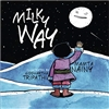 Milky Way ,Mamta Nainy (Author), Siddhartha Tripathi (Illustrator)