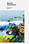 Sacred Mountains: A Pilgrimage to the Sacred Mountains of Tibet <br> Photographs by:  Ryan pyle