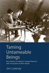 Taming Untameable Beings