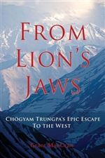 From Lion's Jaws: Chogyam Trungpa's Epic Escape To The West Grant Maclean