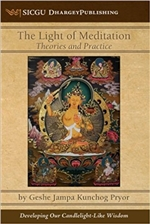 Light of Meditation: Theories and Practice by: Geshe Jampa Kunchong Pryor