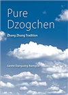 Pure Dzogchen: Zhang Zhung Tradition, Geshe Dangsong, Namgyal,Namkha Publications