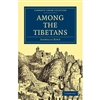 Among the Tibetans <br>By: Isabella Bird