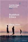 Buddhist Ethics, Maria Heim, Cambridge University Press
