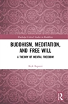 Buddhism, Meditation, and Free Will Rick Repetti