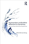 Psychoanalytic and Buddhist Reflections on Gentleness Michal Barnea-Astrog