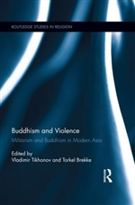 Buddhism and Violence Militarism and Buddhism in Modern Asia