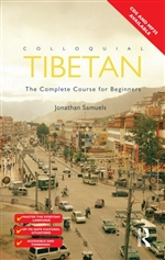 Colloquial Tibetan The Complete Course for Beginners <br> By: Jonathan Samuels