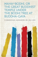 Mahabodhi, or the Great Buddhist Temple Under the Bodhi Tree at Buddha-Gaya By: Cunningham (1814-1893)