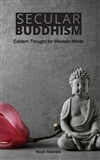 Secular Buddhism: Eastern Thought for Western Minds <br> By: Noah Rasheta