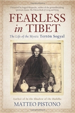 Fearless in Tibet: The Life of the Mystic Terton Sogyal <br> By: Matteo Pistono