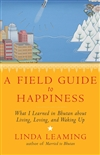 Field Guide to Happiness <br> By: Linda Leaming