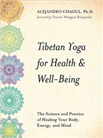 Tibetan Yoga for Health and Well-Being: The Science and Practice of Healing Your Body, Energy, and Mind