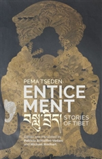 Enticement: Stories of Tibet
