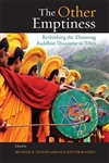 The Other Emptiness: Rethinking the Zhentong Buddhist Discourse in Tibet, Michael R. Sheehy and Klaus-Dieter Mathes (editors)