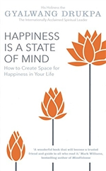 Happiness is a State of Mind  By: His Holiness The Gyalwang Drukpa