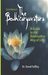 Bodhicaryavatara: A Guide to the Bodhisattva Way of Life <br> By: Dr. David Tuffley