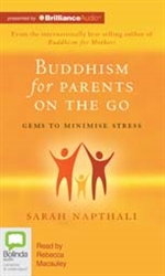 Buddhism for Parents on the Go (MP3 CD) Sarah Napthali