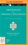 Meditations for Stressful Situations (MP3 CD) <br> By: David Michie