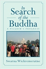 In Search of the Buddha: A Pilgrim's Progress,  Swarna Wickremeratne