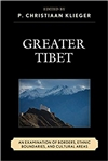 Greater Tibet: An Examination of Borders, Ethnic Boundaries, and Cultural Areas