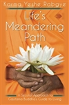 Life's Meandering Path: A Secular Approach to Gautama Buddha's Guide to Living by Karma Yeshe Rabgye