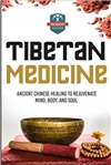 Tibetan Medicine: Ancient Chinese Healing to Rejuvenate Mind, Body, and Soul, Healthy Reader